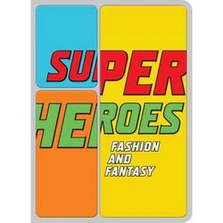 Metropolitan Museum of Art Exhibit – Superheroes: Fashion and Fantasy