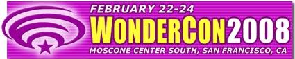 WonderCon 2008 – February 22-24, 2008